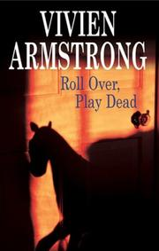 ROLL OVER, PLAY DEAD by Vivien Armstrong