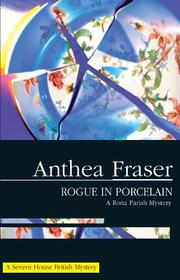 ROGUE IN PORCELAIN by Anthea Fraser