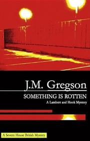 SOMETHING IS ROTTEN by J.M. Gregson