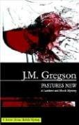 PASTURES NEW by J.M. Gregson