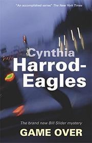 GAME OVER by Cynthia Harrod-Eagles