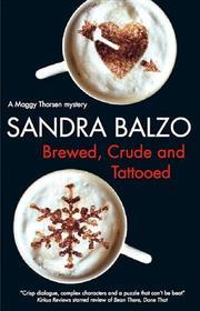 BREWED, CRUDE AND TATTOOED by Sandra Balzo