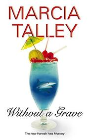 WITHOUT A GRAVE by Marcia Talley