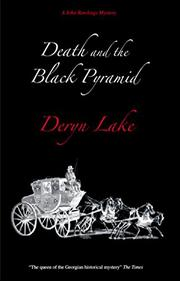 DEATH AND THE BLACK PYRAMID by Deryn Lake