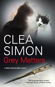 GREY MATTERS by Clea Simon