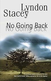 NO GOING BACK by Lyndon Stacey