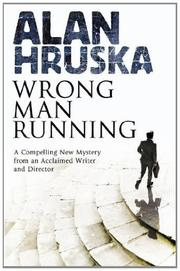 WRONG MAN RUNNING by Alan Hruska