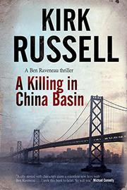 A KILLING IN CHINA BASIN by Kirk Russell