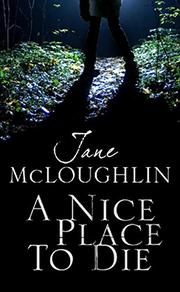 A NICE PLACE TO DIE by Jane McLoughlin