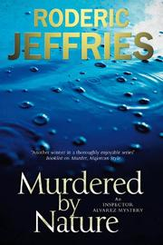MURDERED BY NATURE by Roderic Jeffries