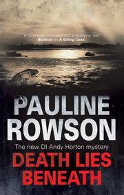 DEATH LIES BENEATH by Pauline Rowson