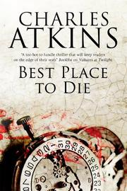 BEST PLACE TO DIE by Charles Atkins