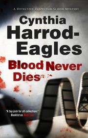 BLOOD NEVER DIES by Cynthia Harrod-Eagles