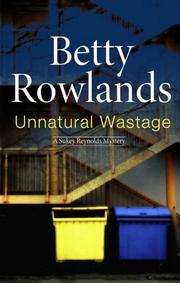 UNNATURAL WASTAGE by Betty Rowlands
