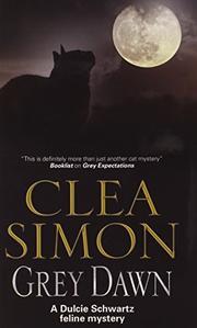 GREY DAWN by Clea Simon