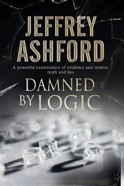DAMNED BY LOGIC by Jeffrey Ashford