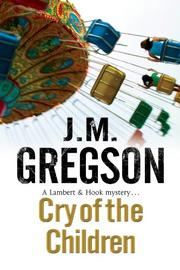 CRY OF THE CHILDREN by J.M. Gregson