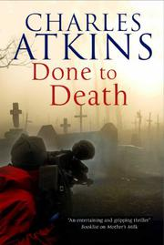 DONE TO DEATH by Charles Atkins