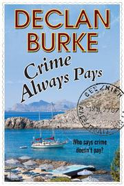 CRIME ALWAYS PAYS by Declan Burke