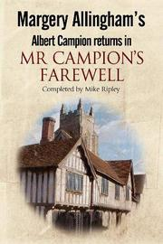 MARGERY ALLINGHAM'S MR. CAMPION'S FAREWELL by Mike Ripley