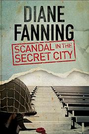 SCANDAL IN THE SECRET CITY by Diane Fanning