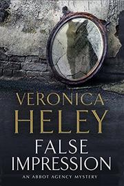 FALSE IMPRESSION by Veronica Heley