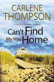 CAN'T FIND MY WAY HOME by Carlene Thompson