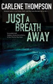 JUST A BREATH AWAY by Carlene Thompson