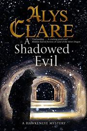 SHADOWED EVIL by Alys Clare