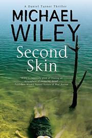 SECOND SKIN by Michael Wiley