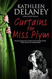 CURTAINS FOR MISS PLYM by Kathleen Delaney