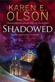 SHADOWED by Karen E. Olson