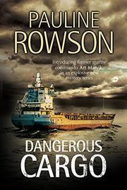 DANGEROUS CARGO by Pauline Rowson