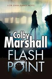 FLASH POINT by Colby Marshall