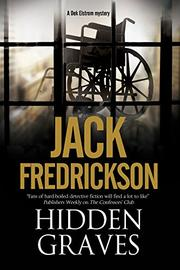 HIDDEN GRAVES by Jack Fredrickson