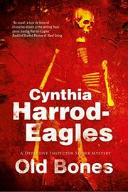 OLD BONES by Cynthia Harrod-Eagles