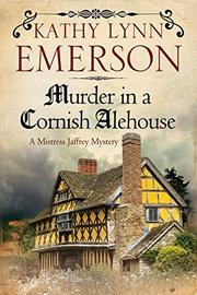MURDER IN A CORNISH ALEHOUSE by Kathy Lynn Emerson