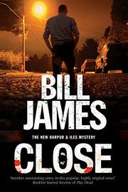 CLOSE by Bill James