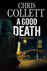 A GOOD DEATH by Chris Collett