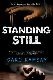 STANDING STILL by Caro Ramsay