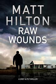 RAW WOUNDS by Matt Hilton