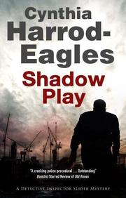 SHADOW PLAY by Cynthia Harrod-Eagles