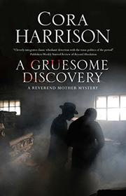 A GRUESOME DISCOVERY by Cora Harrison