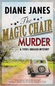 THE MAGIC CHAIR MURDER by Diane Janes