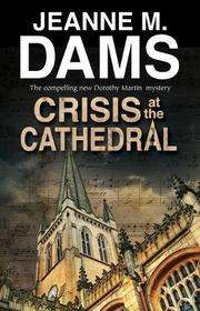 CRISIS AT THE CATHEDRAL  by Jeanne M. Dams