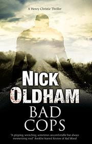 BAD COPS by Nick Oldham