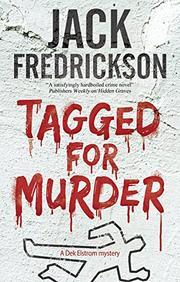 TAGGED FOR MURDER by Jack Fredrickson