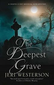 THE DEEPEST GRAVE by Jeri Westerson