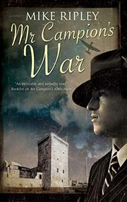 MR CAMPION'S WAR by Mike Ripley