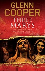THREE MARYS by Glenn Cooper